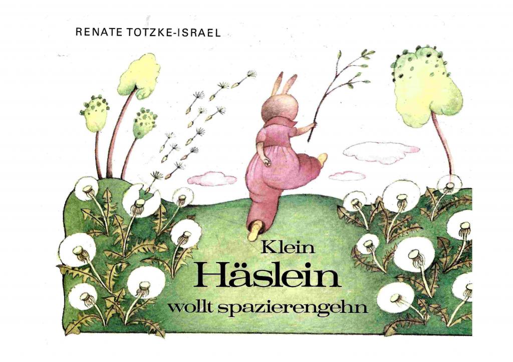 © Renate Totzke-Israel, Verlag Karl Nitzschke, Niederwies - DDR 1983, Kinderbuchverlag Berlin